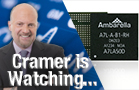 Jim Cramer Will be Watching Ambarella Results Tuesday Night